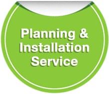 Planning & Installation Service